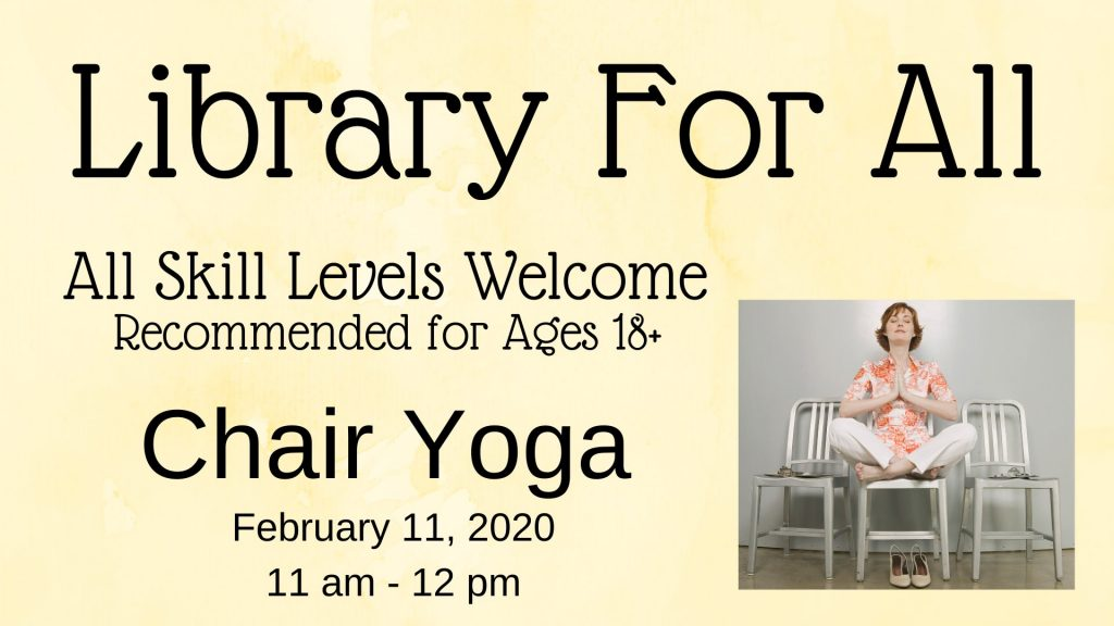 Library For All: Chair Yoga @ Community Meeting Room