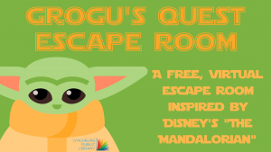 """Image text states """"Grogu's Quest Escape Room - A free, virtual escape room inspired by Disney's 'The Mandalorian'"""" against a green background, with a cartoon image of Grogu."""
