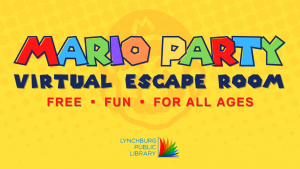"""Image text states """"Mario Party Virtual Escape Room, Free - Fun - For all ages"""" in rainbow letters against a yellow background."""