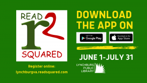 Encourages patrons to register online to complete Summer Reading virtually through Read Squared. Read Squared in available as an app through the Google Play and iTunes app stores. Summer Reading runs from June first to July thirty-first.