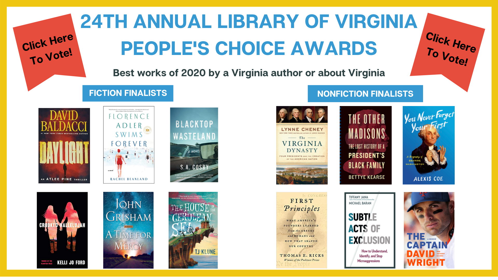 Graphic reads: twenty-fourth annual library of Virginia people's choice awards. Best works of 2020 by a Virginia author or about Virginia. There are pictures of book covers for the six Fiction finalists and six nonfiction finalists. A banner reader: Click here to vote!